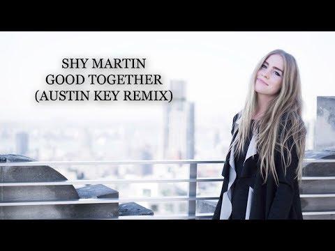 Shy Martin - Good Together (Austin Key...
