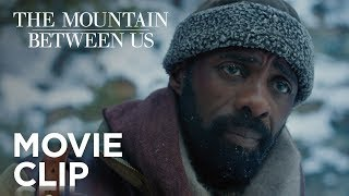 "The Mountain Between Us | ""We Don't Have A Choice"" Clip 