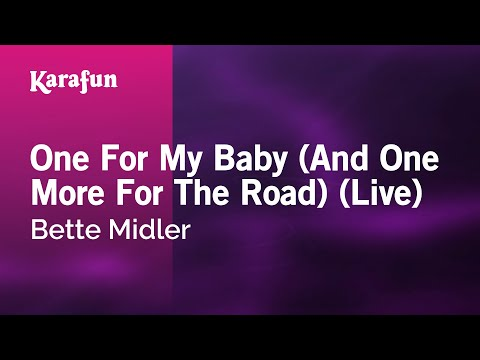 Karaoke One For My Baby (And One More For The Road) (Live) - Bette Midler *