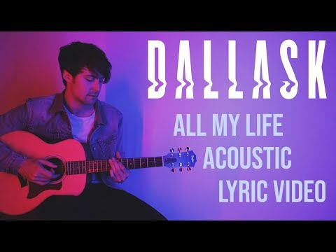 DallasK - All My Life Acoustic (Official Lyric Video)