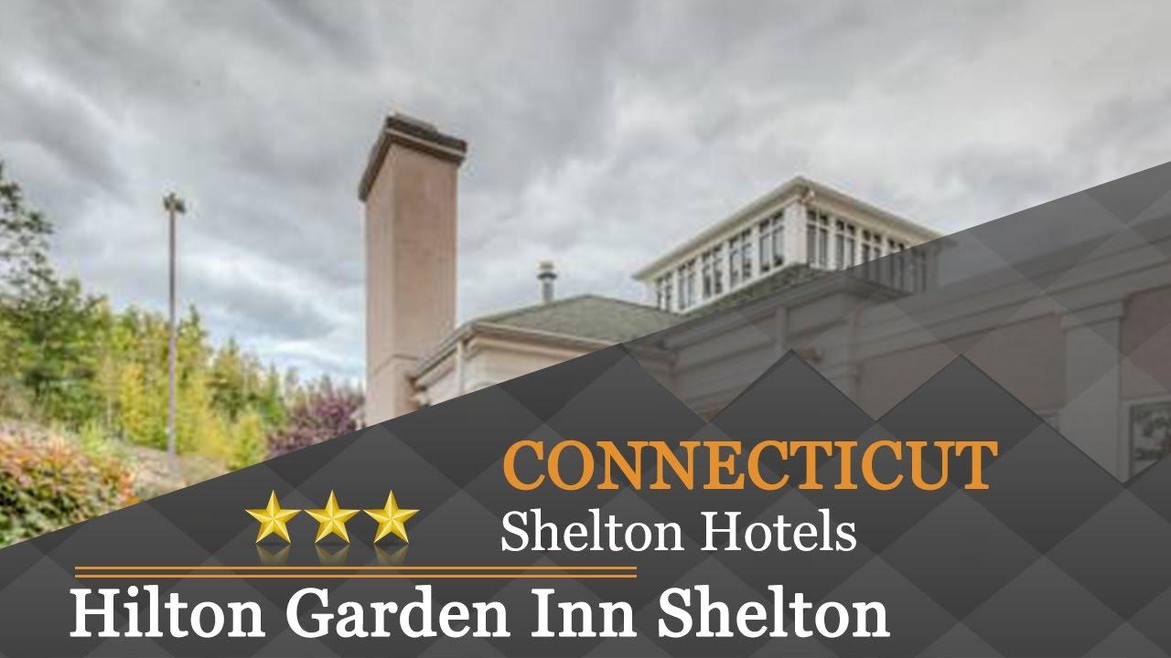 hilton garden inn shelton shelton hotels connecticut - Hilton Garden Inn Shelton Ct