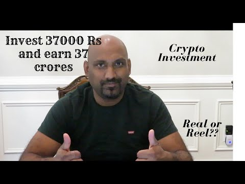 invest-37000rs-and-earn-37-crores-  -crypto-investment-  -real/reel??