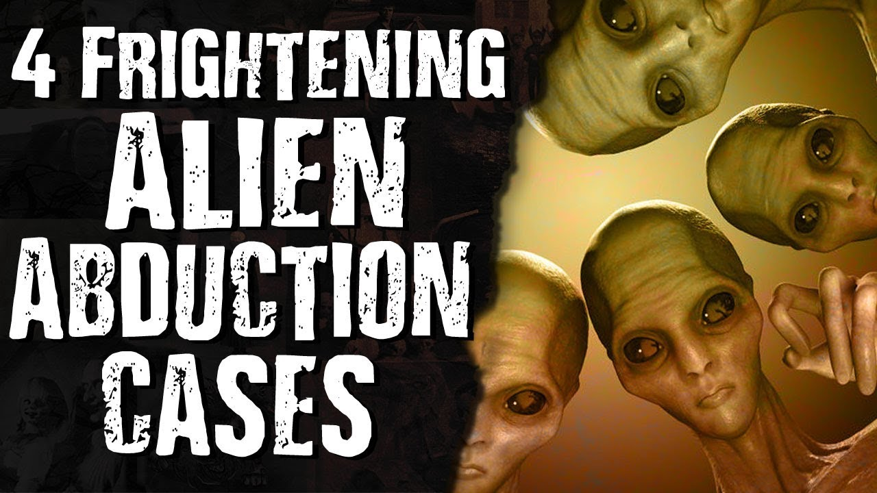 4 Frightening ALIEN Abduction Cases - YouTube