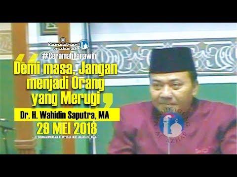 Ceramah Tarawih -29/05/2018 - Dr. H. Wahidin Saputra, MA
