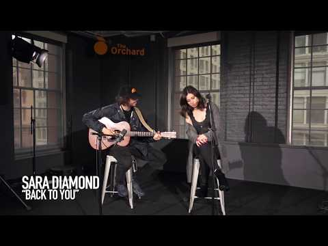Sara Diamond at The Orchard: Back To You (Live) (Acoustic)