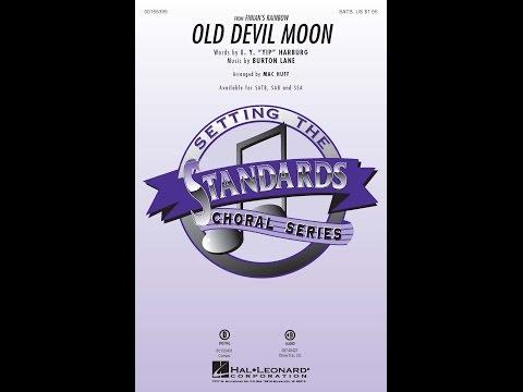 Old Devil Moon (SATB) - Arranged by Mac Huff