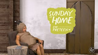 Sunday at Home for Preteens | January 17, 2021