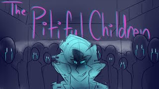 THE PITIFUL CHILDREN ((REUPLOAD))    Be More Chill