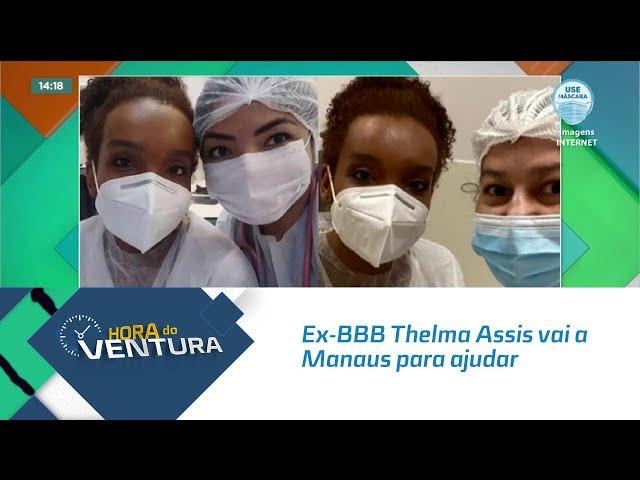 Ex-BBB Thelma Assis vai a Manaus para ajudar no combate a Covid-19