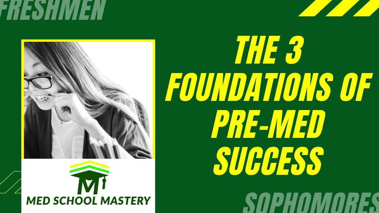 The 3 Foundations of Pre-Med Success: do you know what they are?