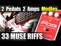 33 Muse Riffs with Royal Blood Bass Effects - 2 Pedals 2 Amps Medley