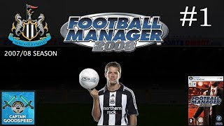 Let's Play Football Manager 2008 | Newcastle United S01 E01: A TRIP DOWN NOSTALGIA LANE! | FM08