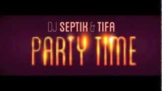Dj Septik &amp Tifa - Party Time