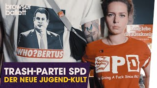 Trash-Partei SPD – Der neue Jugend-Kult