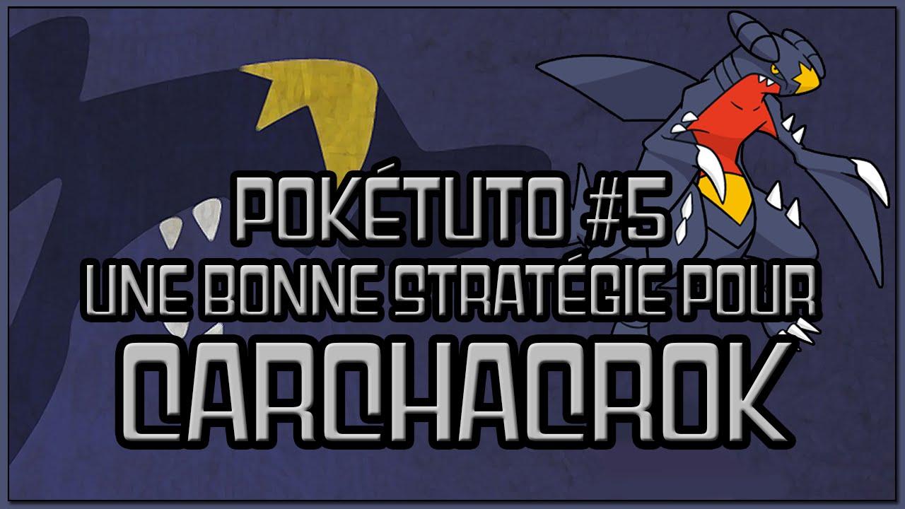 poktuto 5 fiche strategique pokmon carchacrok