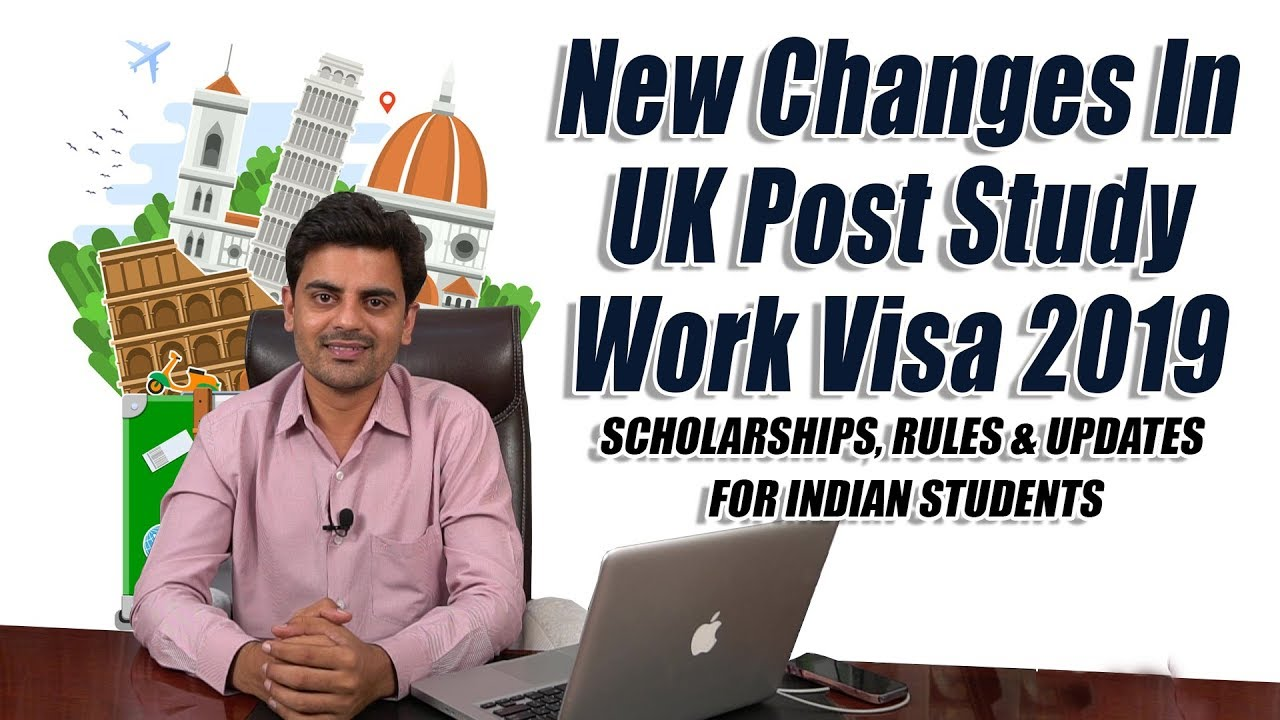 New Changes In UK Post Study Work Visa 2019