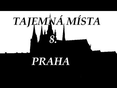 Tajemná místa 8. Praha