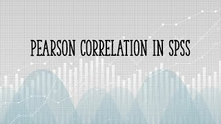 Pearson's Correlation Coefficient in SPSS