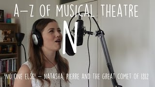 || A-Z of Musical Theatre || No One Else || Natasha, Pierre & The Great Comet of 1812