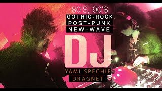 80's, 90's Gothic Rock, Post Punk, New Wave - DJ Yami Spechie / DJ Dragnet