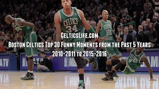 Boston Celtics Top 30 Funny Moments From the Past 5 Years: 2010-2011 to 2015-2016