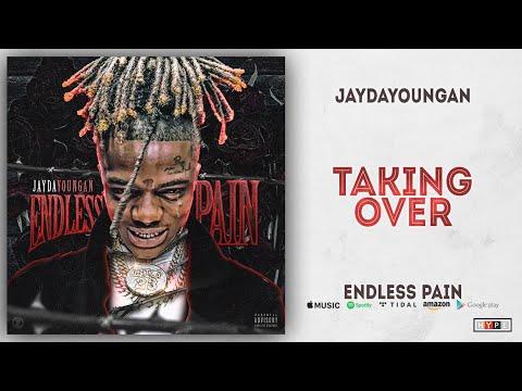 JayDaYoungan - Taking Over (Endless Pain) Mp3