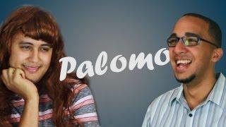 Un lento ligando, PALOMO. Con RonnyGtx