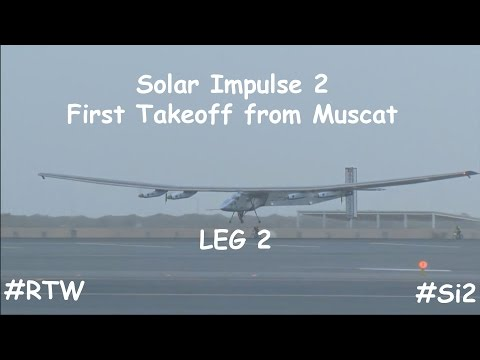 Solar Impulse 2 First Takeoff from Muscat