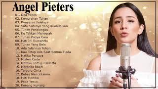 Download lagu Best Of Angel Pieters Full Album  - Lagu Rohani Pilihan Terbaik 2020
