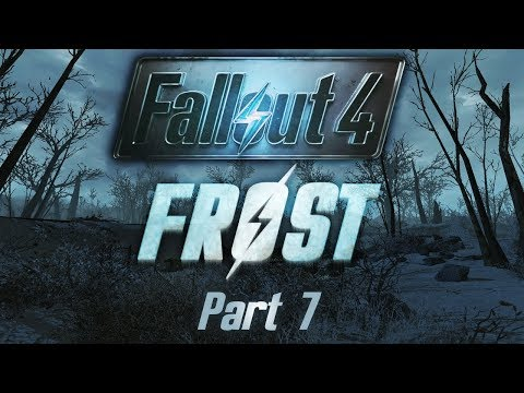 Fallout 4: Frost - Part 7 - Health Scare