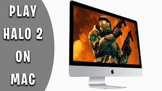How to Play Halo 2 on Mac