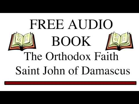 The Orthodox Faith by Saint John of Damascus