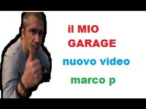 Il mio garage tour marco pesci youtube for Progetta il mio garage