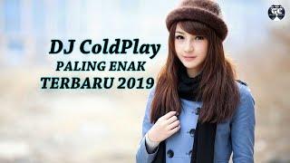 DJ ColdPlay PALING ENAK TERBARU 2019