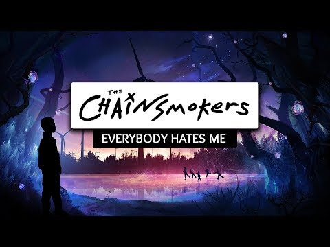The Chainsmokers ‒ Everybody Hates Me Lyrics 🎤