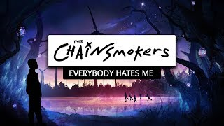 Video The Chainsmokers ‒ Everybody Hates Me (Lyrics) 🎤 download MP3, 3GP, MP4, WEBM, AVI, FLV Mei 2018
