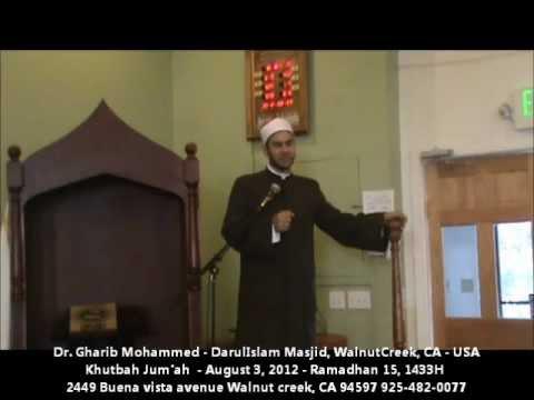 Sheikh Dr. Gharib Mohammed Khalil Jumat Prayer Khutbah at DarulIslam Masjid, WalnutCreek CA USA