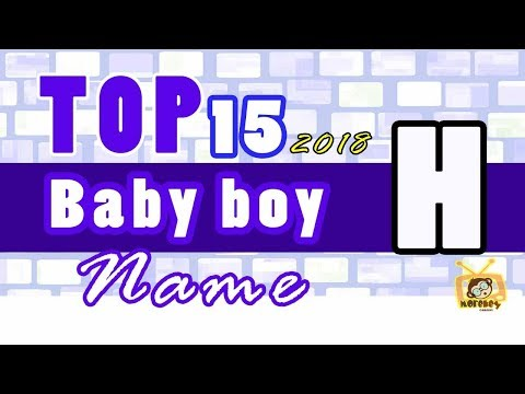 Baby Boy Names Start With H, 2018 's Top15, Unique Baby Names 2018