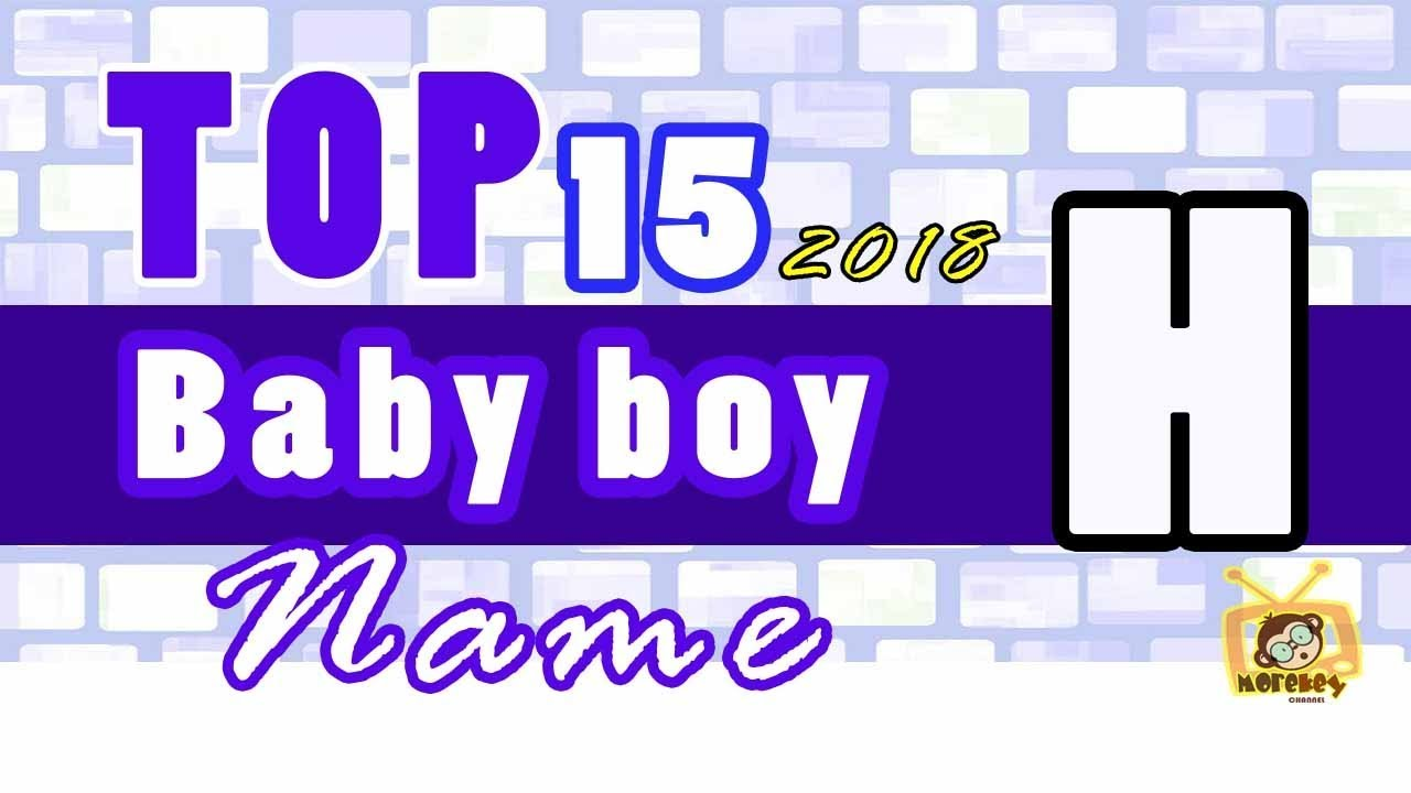 Baby Boy Names Start With H 2018 S Top15 Unique Baby Names 2018