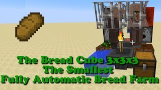 The Bread Cube 3x3x3 (The Smallest Fully Automaic Bread Farm in Minecraft 1.8)