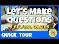 LET'S MAKE QUESTIONS QUICK TOUR