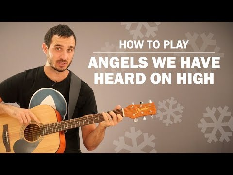 Angels We Have Heard On High | How To Play On Guitar