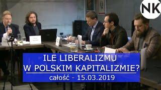 Salon Dyskusyjny NK: Ile liberalizmu w polskim kapitalizmie? (całość)