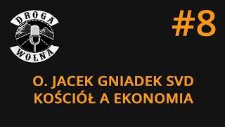 Kościół a ekonomia - Jacek Gniadek SVD | Droga Wolna #8