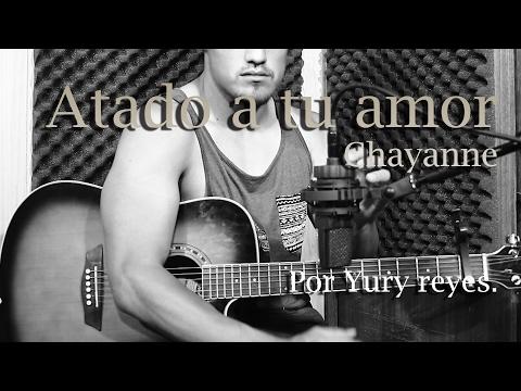 Chayanne - Atado a tu amor (guitarra cover)
