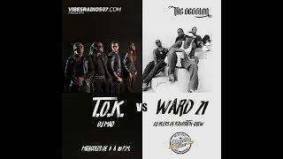 T.O.K vs WARD 21   THE SESSION VS KINGSTON CREW . starts a 6:55 mins