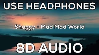Download Mp3 Shaggy Mad Mad World 8D AUDIO
