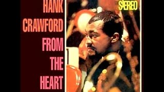 Hank Crawford - What Will I Tell My Heart?