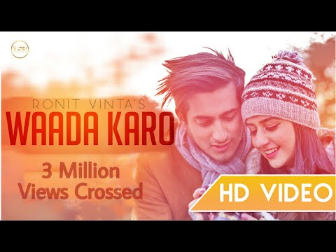 Waada Karo Full Video Song | Ronit Vinta Ft Swati Chauhan