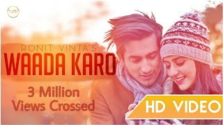 Waada Karo : Ronit Vinta Ft Swati Chauhan (Official Video)
